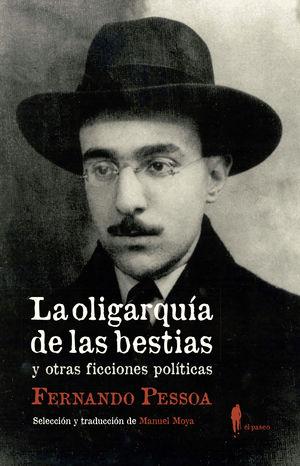 OLIGARQUIA BESTIAS Y OTRAS FICCIONES POLITICAS, LA