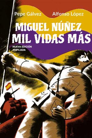 MIGUEL NÚÑEZ. MIL VIDAS MÁS