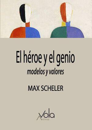 HEROE Y EL GENIO, EL. MODELOS Y VALORES