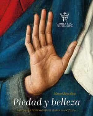 PIEDAD Y BELLEZA. TABLAS DE DEVOCION DE ISABEL LA CATOLICA