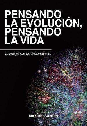 PENSANDO LA EVOLUCION,PENSANDO LA VIDA (NUEVA EDICION)