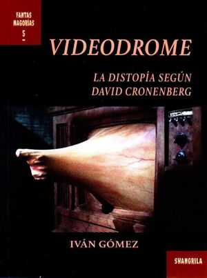 VIDEODROME. DISTOPIA SEGUN DAVID CRONENBERG
