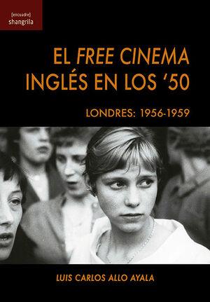 FREE CINEMA INGLES EN LOS '50. LONDRES: 1956-1959