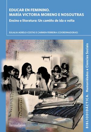 EDUCAR EN FEMININO. MARÍA VICTORIA MORENO E NOSOUTRAS