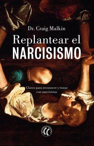 REPLANTEAR EL NARCISISMO