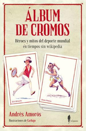 ÁLBUM DE CROMOS. HEROES Y MITOS DEL DEPORTE MUNDIAL EN TIEMPOS SIN WIKIPEDIA