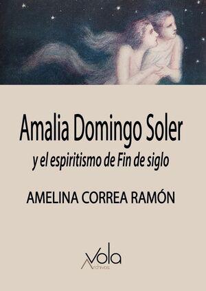 AMALIA DOMINGO SOLER Y EL ESPIRITISMO DE FIN DE SIGLO