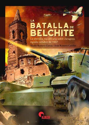 LA BATALLA DE BELCHITE. LA OFENSIVA REPUBLICANA SOBRE ZARAGOZA. AGOSTO-OCTUBRE DE 1937