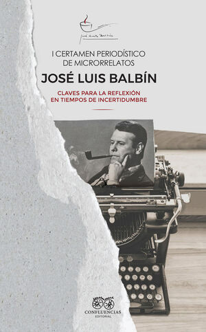 I CERTAMEN PERIODISTICO DE MICRORRELATOS JOSE LUIS BALBIN
