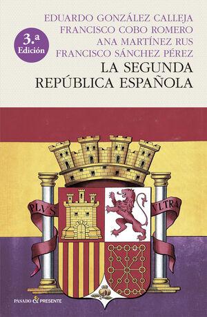 LA SEGUNDA REPÚBLICA ESPAÑOLA (3ªED. RÚSTICA)