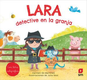 LARA, DETECTIVE EN LA GRANJA  (CON LETRA CALIGRAFICA)