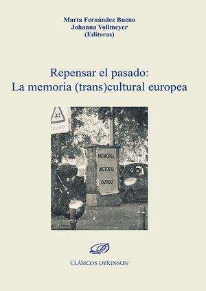 REPENSAR EL PASADO : LA MEMORIA (TRANS)CULTURAL EUROPEA
