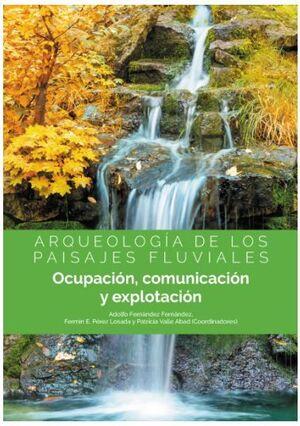 ARQUEOLOGIA DE LOS PAISAJES FLUVIALES  (ENERGIAS RENOVABLES)