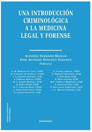 UNA INTRODUCCION CRIMINOLOGICA A LA MEDICINA LEGAL Y FORENS