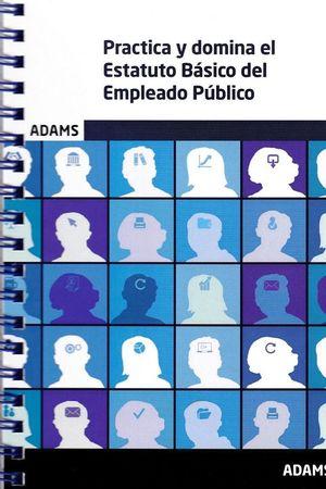 PRACTICA Y DOMINA EL ESTATUTO BÁSICO DEL EMPLEADO PÚBLICO