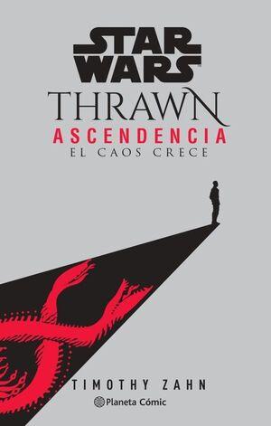 STAR WARS THRAWN ASCENDENCIA Nº 01 - EL CAOS CRECE (NOVELA)