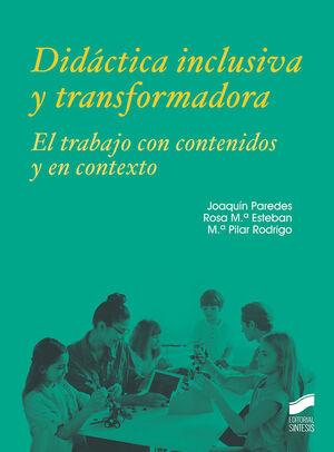 DIDÁCTICA INCLUSIVA Y TRANSFORMADORA. EL TRABAJO CON CONTENIDOS Y