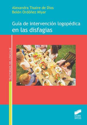 GUÍA DE INTERVENCIÓN LOGOPÉDICA EN LAS DISFAGIAS