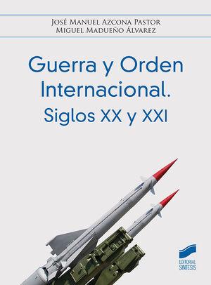 GUERRA Y ORDEN INTERNACIONAL. SIGLOS XX Y XXI