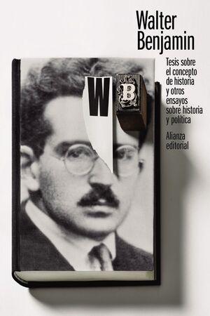TESIS SOBRE EL CONCEPTO DE HISTORIA Y OTROS ENSAYOS SOBRE HISTORIA Y POLÍTICA