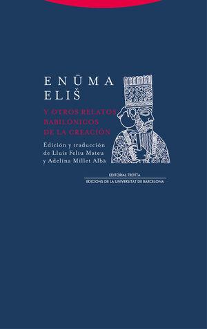 ENUMA ELIÜ Y OTROS RELATOS BABILONICOS DE LA CREACION (NE)