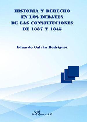 HISTORIA Y DERECHO EN LOS DEBATES DE LAS CONSTITUCIONES DE 1837 Y 1845