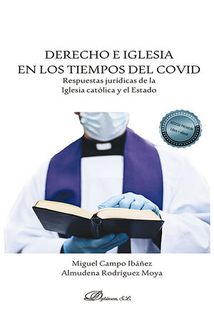 DERECHO E IGLESIA EN LOS TIEMPOS DEL COVID: RESPUESTAS JURÍDICAS DE LA IGLESIA C
