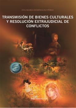 TRANSMISIÓN DE BIENES CULTURALES Y RESOLUCIÓN EXTRAJUDICIAL DE CONFLICTOS