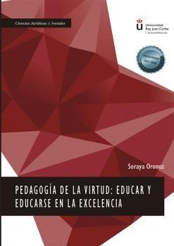 PEDAGOGÍA DE LA VIRTUD: EDUCAR Y EDUCARSE EN LA EXCELENCIA