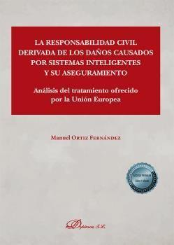 LA RESPONSABILIDAD CIVIL DERIVADA DE LOS DAÑOS CAUSADOS POR SISTEMAS INTELIGENTE