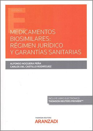 MEDICAMENTOS BIOSIMILARES: RÉGIMEN JURÍDICO Y GARANTÍAS SANITARIAS (PAPEL + E-BO