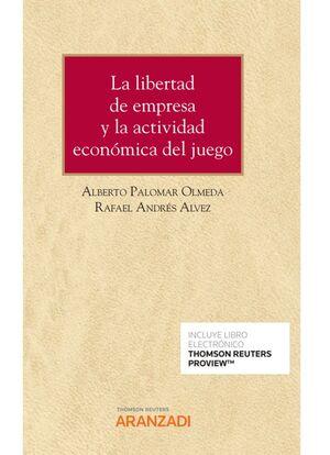 LA LIBERTAD DE EMPRESA Y LA ACTIVIDAD ECONÓMICA DEL JUEGO (PAPEL + E-BOOK)