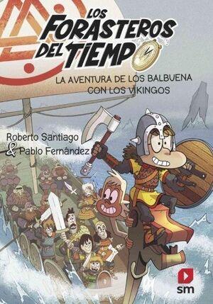 AVENTURA DE LOS BALBUENA CON LOS VIKINGOS (LOS FORASTEROS DELTIEMPO, 11)