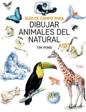 GUIA DE CAMPO DIBUJAR ANIMALES DEL NATURAL