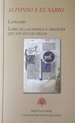 LAPIDARIO LIBRO DE LAS FORMAS E IMAGENES QUE SON EN LOS CIELOS