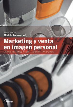 MARKETING Y VENTA EN IMAGEN PERSONAL. MODULO TRANSVERSAL