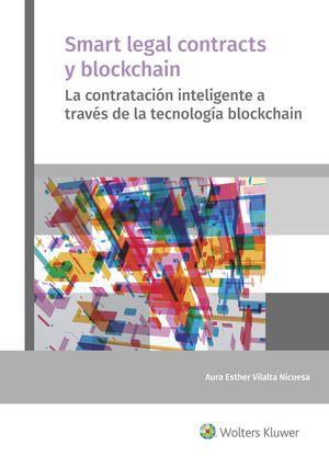 SMART LEGAL CONTRACTS Y BLOCKCHAIN, LA CONTRATACIÓN INTELIGENTE A TRAVÉS DE LA TECNOLOGÍA BLOCKCHAIN