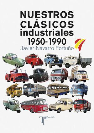 NUESTROS CLASICOS INDUSTRIALES. 1950-1990