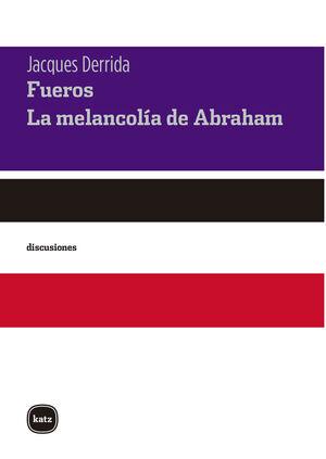FUEROS. LA MELANCOLIA DE ABRAHAM