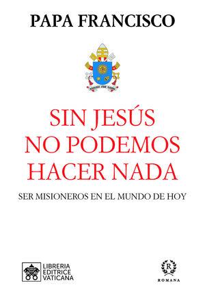 SIN JESUS NO PODEMOS HACER NADA