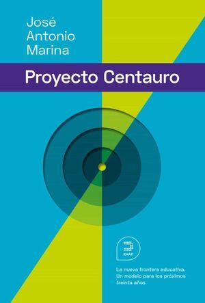 EL PROYECTO CENTAURO: LA NUEVA FRONTERA EDUCATIVA