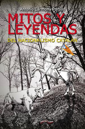 MITOS Y LEYENDAS DEL NACIONALISMO CATALAN