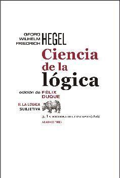 CIENCIA DE LA LOGICA, 2 LOGICA SUBJETIVA. 3 LA DOCTRINA DEL CONCEPTO