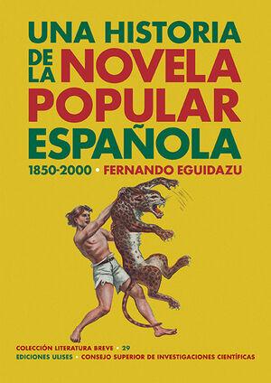 UNA HISTORIA DE LA NOVELA POPULAR ESPAÑOLA (1850-2000)