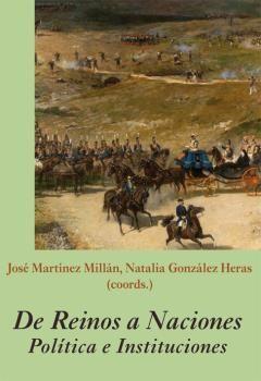 DE REINOS A NACIONES. POLÍTICA E INSTITUCIONES