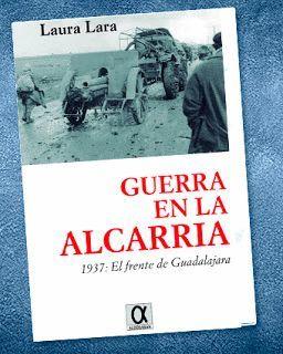 GUERRA EN LA ALCARRIA, 1937: EL FRENTE DE GUADALAJARA