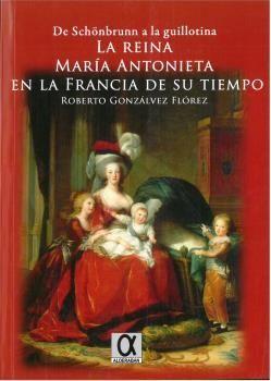 REINA MARIA ANTONIETA EN LA FRANCIA DE SU TIEMPO