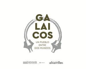 GALAICOS.UN PUEBLO ENTRE DOS MUNDOS