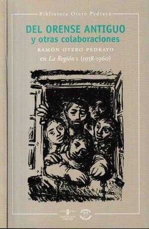 DEL ORENSE ANTIGUO Y OTRAS COLABORACIONES.RAMON OTERO PEDRAYO