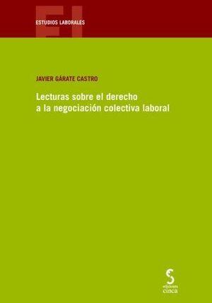 LECTURAS SOBRE EL DERECHO A LA NEGOCIACIÓN COLECTIVA LABORAL